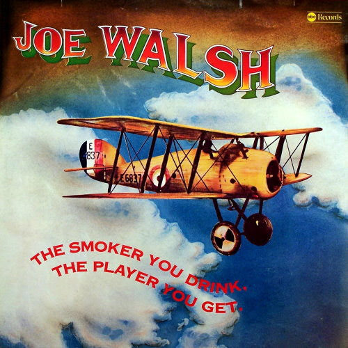 Joe Walsh The Smoker You Drink, The Player You Get - vinyl LP