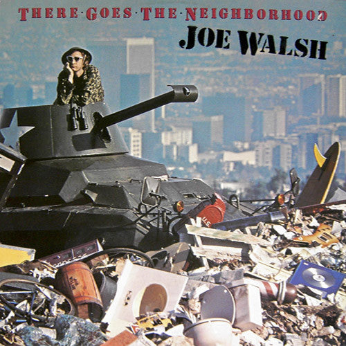 Joe Walsh There Goes The Neighborhood - vinyl LP