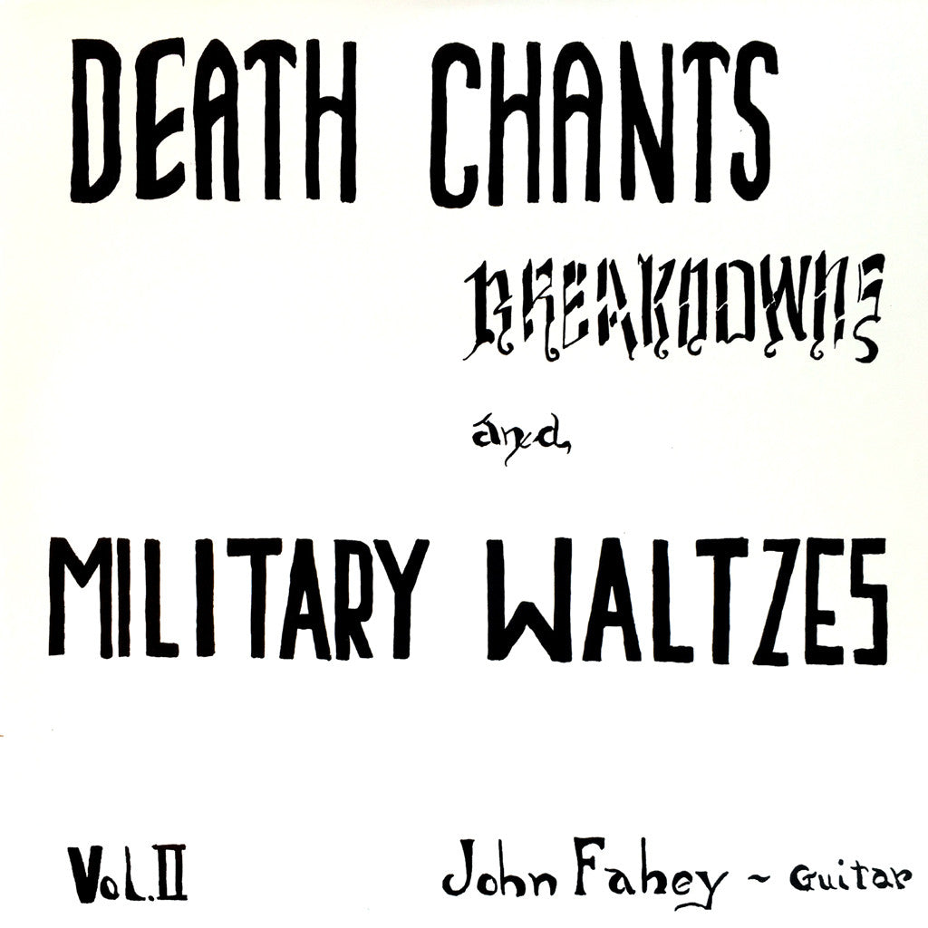 John Fahey Death Chants Breakdowns and Military Waltzes - vinyl LP
