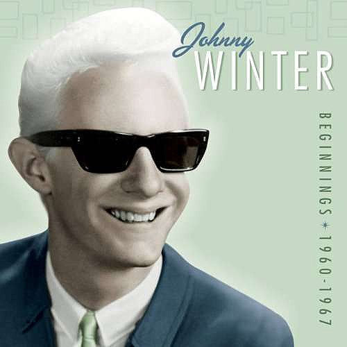 Johnny Winter Beginnings 1960 - 1967 - compact disc