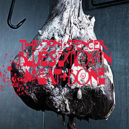 Jon Spencer Blues Explosion Meat and Bone - vinyl LP