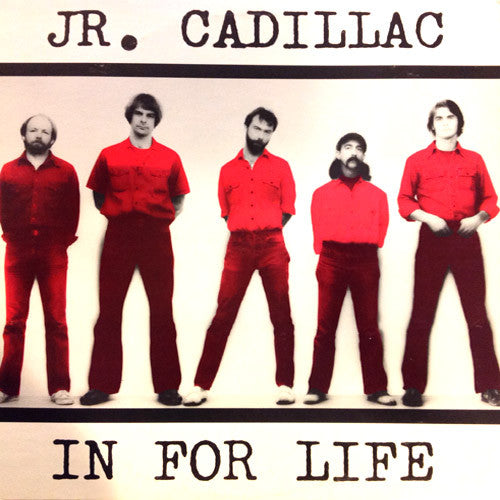 Jr. Cadillac In For Life - vinyl LP