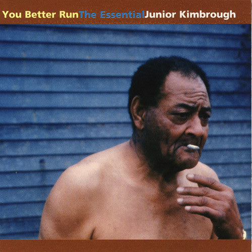 Junior Kimbrough You Better Run The Essential Junior Kimbrough - vinyl LP
