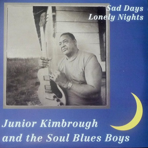 Junior Kimbrough Sad Days Lonely Nights - vinyl LP