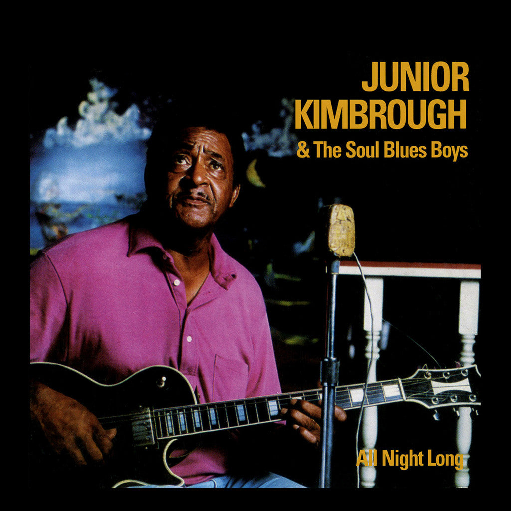 Junior Kimbrough & The Soul Blues Boys All Night Long - vinyl LP