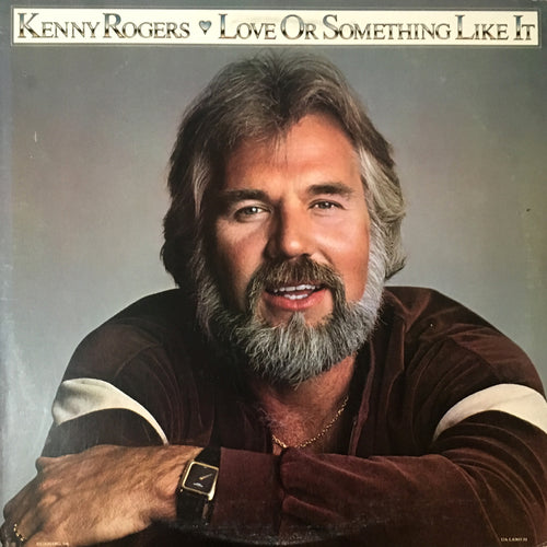 Kenny Rogers Love or Something Like It - vinyl LP