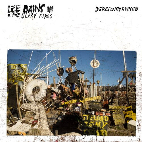 Lee Bains III & The Glory Fires Dereconstructed - vinyl LP