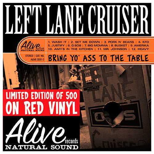 Left Lane Cruiser Bring Yo Ass To The Table - vinyl LP