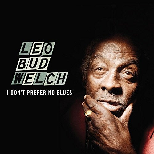 Leo Bud Welch I Don't Preder No Blues - vinyl LP