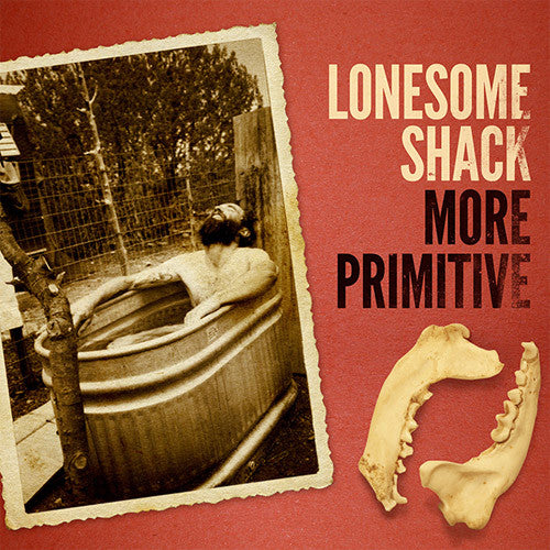 Lonesome Shack More Primitive - vinyl LP