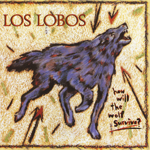 Los Lobos How Will The Wolf Survive? - vinyl LP