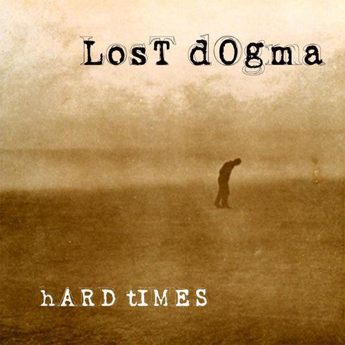 Lost Dogma Hard Times - compact disc