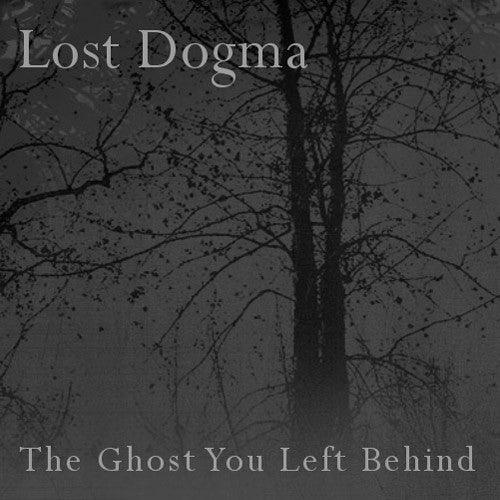 Lost Dogma The Ghost You Left Behind - compact disc