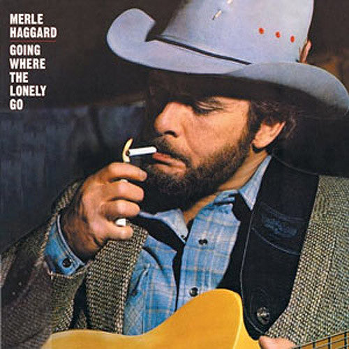 Merle Haggard Going Where The Lonely Go - vinyl LP