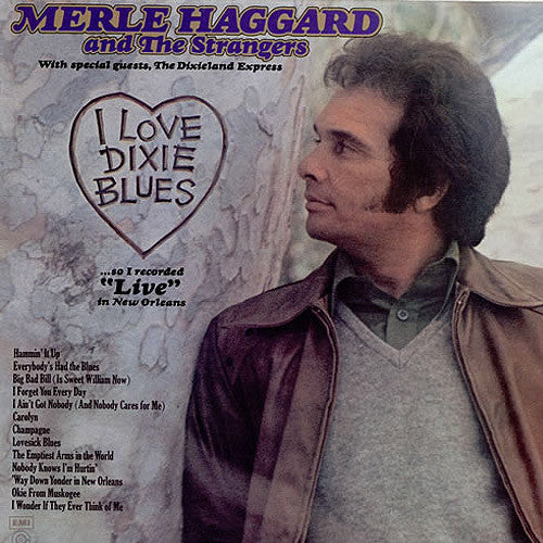 Merle Haggard and The Strangers I Love Dixie Blues - vinyl LP