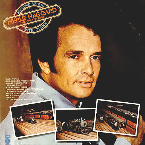 Merle Haggard and The Strangers My Love Affair With Trains - vinyl LP
