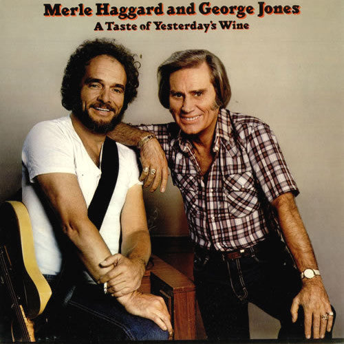 Merle Haggard and George Jones A Taste Of Yesterdays Wine - vinyl LP
