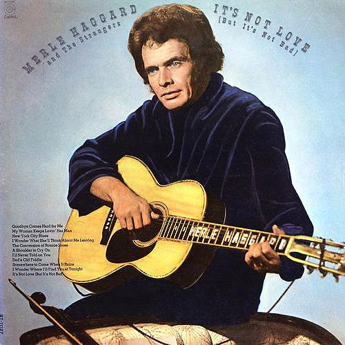 Merle Haggard and The Strangers It's Not Love (But It's Not Bad) - vinyl LP