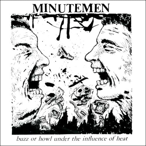 Minutemen Buzz or Howl Under The Influence Of Heat - vinyl LP