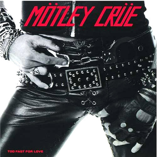 Motley Crue Too Fast For Love - vinyl LP