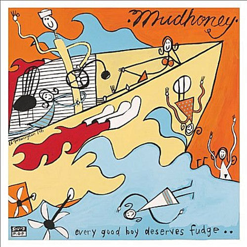 Mudhoney Every Good Boy Deserves Fudge - vinyl LP