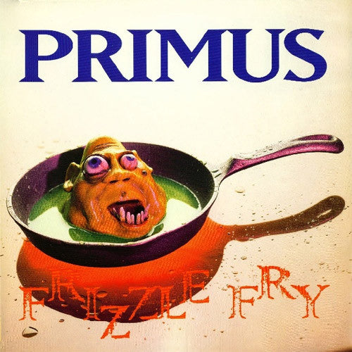 Primus Frizzle Fry - compact disc