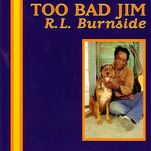 RL Burnside Too Bad Jim - vinyl LP