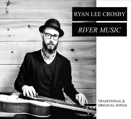 Ryan Lee Crosby River Music - compact disc