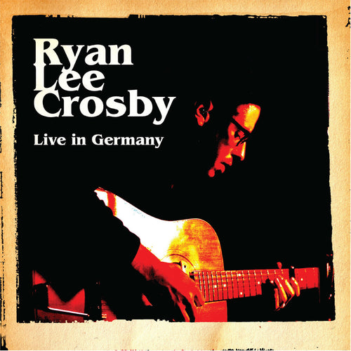 Ryan Lee Crosby Live In Germany - compact disc