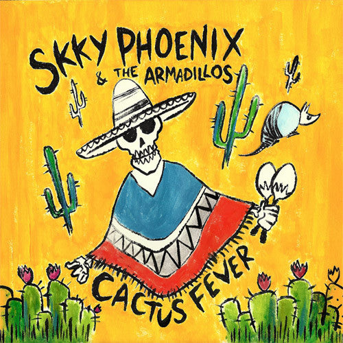 Skky Phoenix & The Armadillos Cactus Fever - compact disc