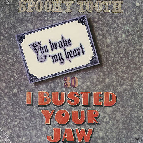 Spooky Tooth You Broke My Heart So I Busted Your Jaw - vinyl LP