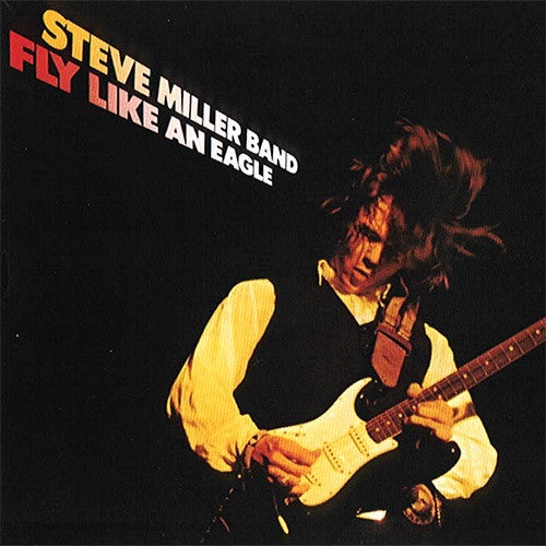 Steve Miller Band Fly Like An Eagle - vinyl LP
