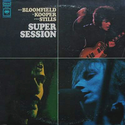 Super Session Mike Bloomfield Al Kooper Steve Stills - vinyl LP