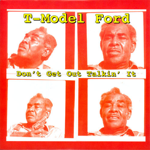 T-Model Ford Don't Get Out Talkin' It - 10 inch vinyl EP