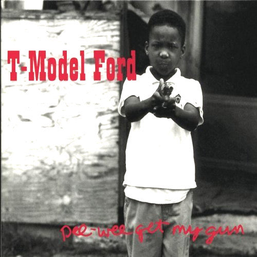 T-Model Ford Pee-Wee Get My Gun vinyl LP
