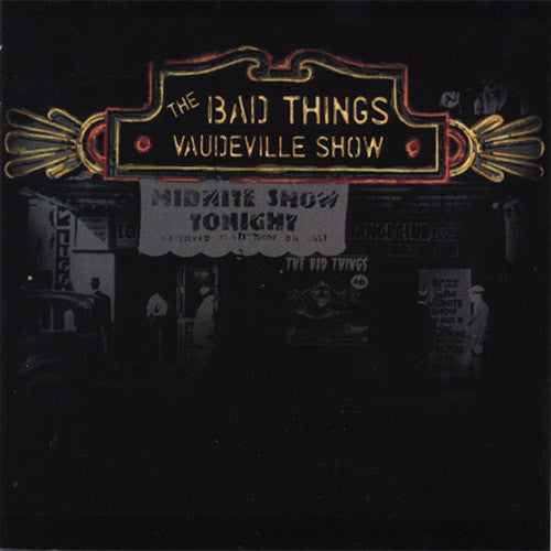 The Bad Things Vaudeville Show - compact disc