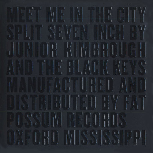 The Black Keys / Junior Kimbrough Meet Me In The City - 7 inch