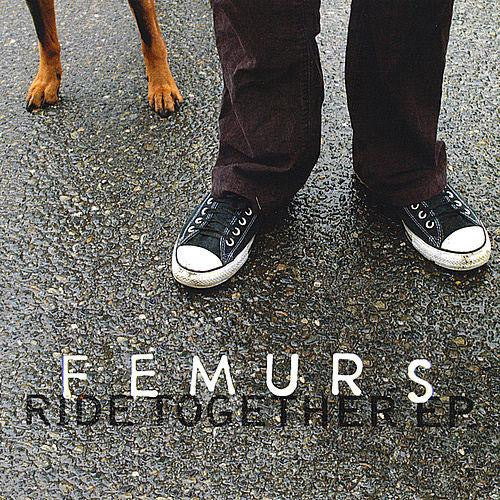 The Femurs Ride Together EP - compact disc