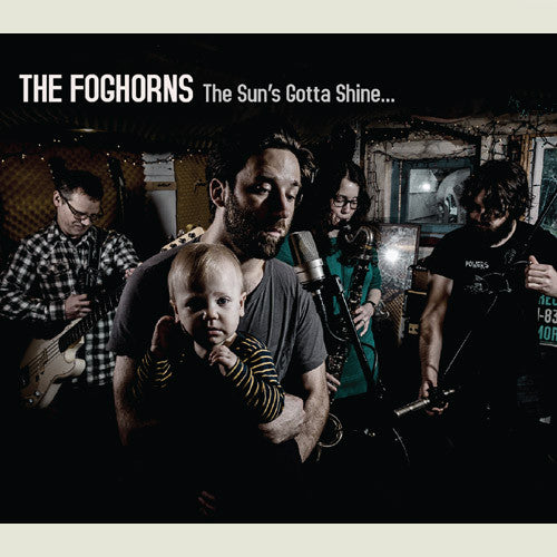 The Foghorns The Sun's Gotta Shine…compact disc