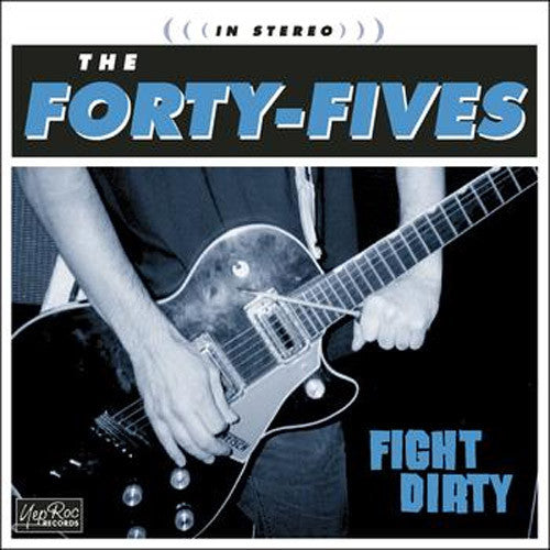 The Forty-Fives Fight Dirty - compact disc