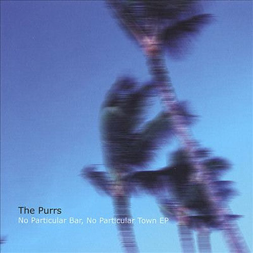 The Purrs No Particular Bar, No Particular Town EP - compact disc
