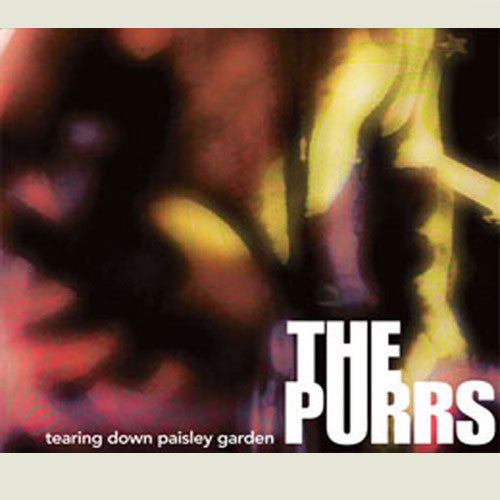 The Purrs Tearing Down Paisley Garden - compact disc