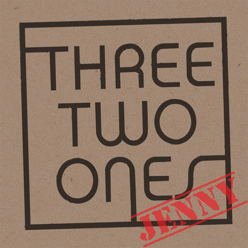 Three Two Ones Jenny - 7 inch