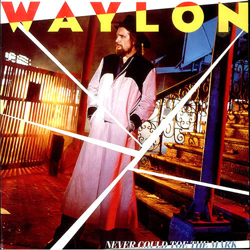 Waylon Jennings Never Could Toe The Mark - vinyl LP