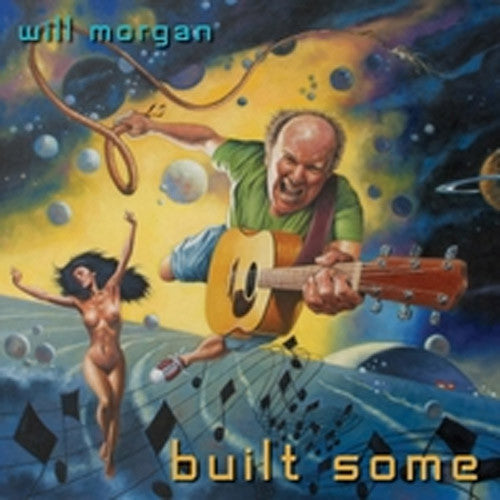Will Morgan Built Some - compact disc