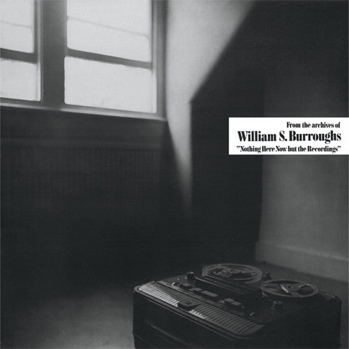 William S. Burroughs Nothing Here Now But The Recordings - vinyl LP