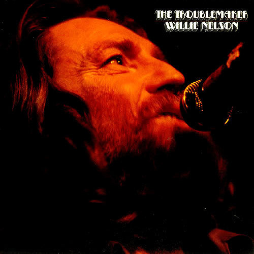 Willie Nelson The Troublemaker - vinyl LP