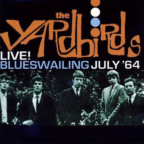The Yardbirds Live! Blueswailing July '64 - compact disc