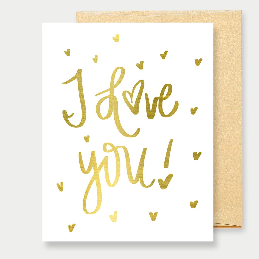 I Love You! (Gold Foil) Greeting Card