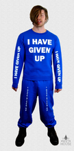 Load image into Gallery viewer, I Have Given Up Sweat Suit